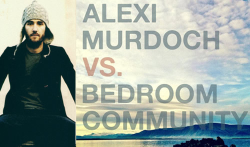 Alexi Murdoch vs Bedroom Community